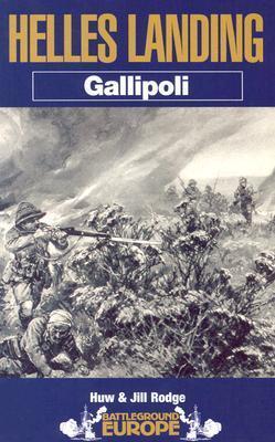 Helles Landing: Battleground Gallipoli Huw Rodge