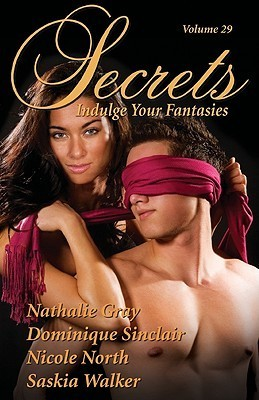Secrets, Volume 29: Indulge Your Fantasies  by  Nathalie Gray