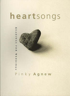 Heartsongs: Readings for Weddings  by  Pinky Agnew