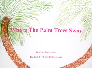 Where The Palm Trees Sway Janet Toole Lewis