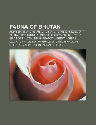 Fauna of Bhutan: Amphibians of Bhutan, Birds of Bhutan, Mammals of Bhutan, Red Panda, Clouded Leopard, Gaur, List of Birds of Bhutan Source Wikipedia