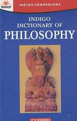 Indigo Dictionary of Philosophy  by  James Harvey Robinson