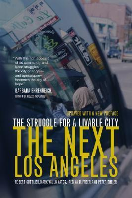 The Next Los Angeles: The Struggle for a Livable City, Updated with a New Preface  by  Robert Gottlieb