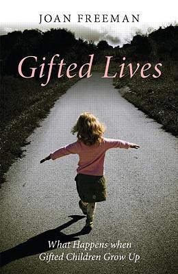Gifted Children Growing Up Joan Freeman