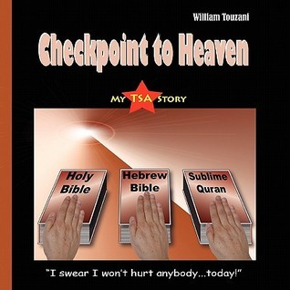 Checkpoint to Heaven  by  William Touzani