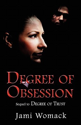 Degree of Obsession Jami Womack