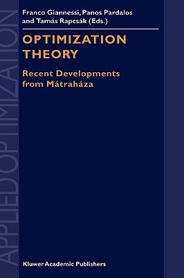 Optimization Theory: Recent Developments from Matrahaza  by  Franco Giannessi