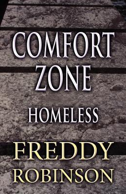 Comfort Zone: Homeless  by  Freddy Robinson