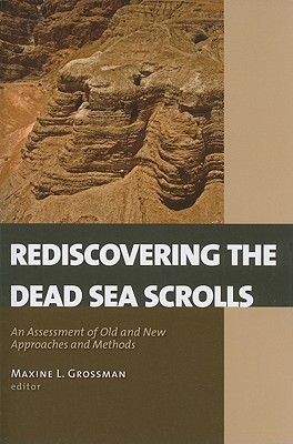 Methods and Theories in the Study of the Dead Sea Scrolls Maxine L. Grossman