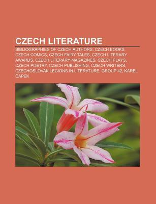Czech Literature: Czech Science Fiction and Fantasy, Prague Writers Festival, Cosmas of Prague, Franti ek ?elakovsk , Group 42 Books LLC