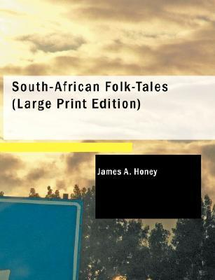 South-African Folk-Tales James A. Honey