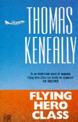 Flying Hero Class  by  Thomas Keneally