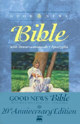 Good News Bible-TEV: With Deuterocanonicals/Apocrypha Anonymous