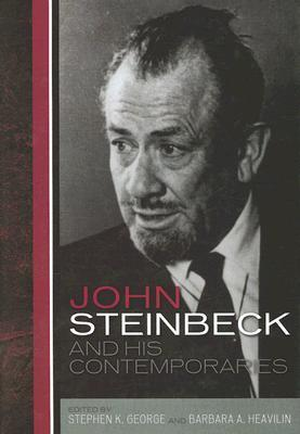 John Steinbeck and His Contemporaries  by  Stephen K. George