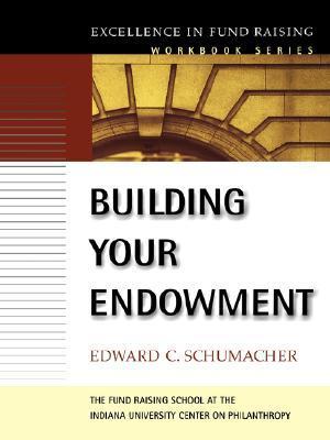 Building Your Endowment Edward C. Schumacher