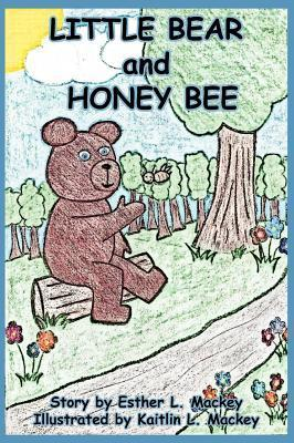 Little Bear and Honey Bee  by  Esther L. Mackey