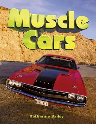 Muscle Cars Katharine Bailey