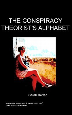The Conspiracy Theorists Alphabet  by  S. Barter