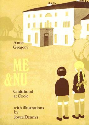 Me & Nu: Childhood at Coole Anne Gregory