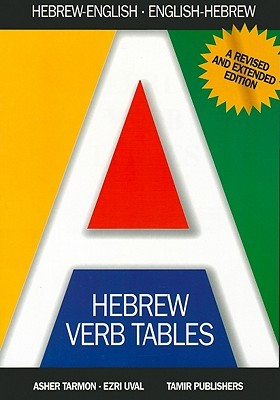 Hebrew Verb Tales: A New Extended Edition for the Beginner and Advanced Student  by  Asher Tarmon