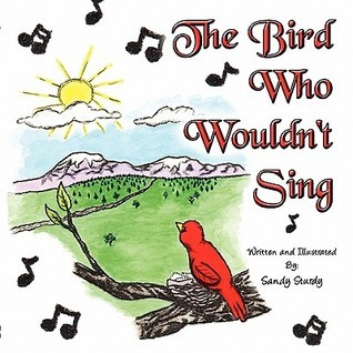 The Bird Who Wouldnt Sing Sandy Sturdy