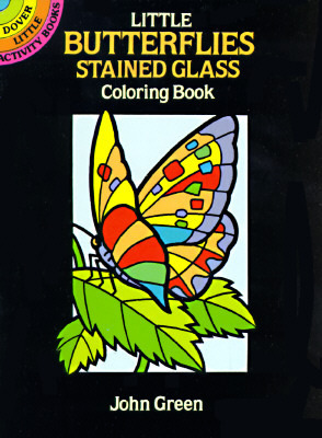 Little Butterflies Stained Glass Coloring Book (Dover Little Activity Books) Dover Publications Inc.