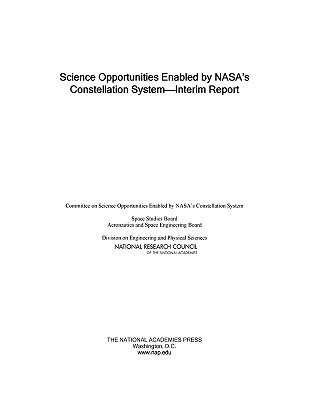 Science Opportunities Enabled NASAs Constellation System: Interim Report by National Research Council