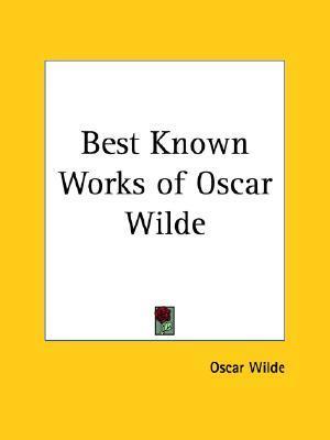Best Known Works of Oscar Wilde  by  Oscar Wilde