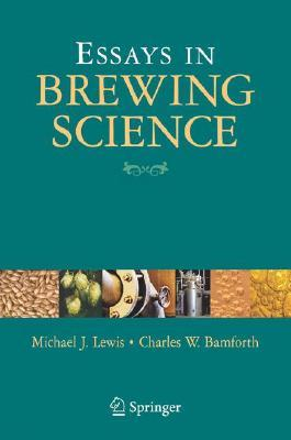 Essays in Brewing Science  by  Charles W. Bamforth