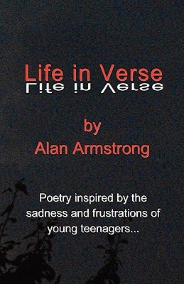 Life in Verse  by  Alan Armstrong