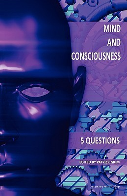 Mind and Consciousness: 5 Questions  by  Patrick Grim
