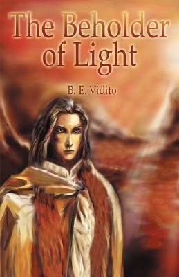 The Beholder of Light B.E. Vidito