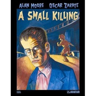 Alan Moores A Small Killing  by  Alan Moore