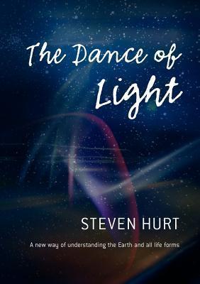 The Dance of Light  by  Steven Hurt