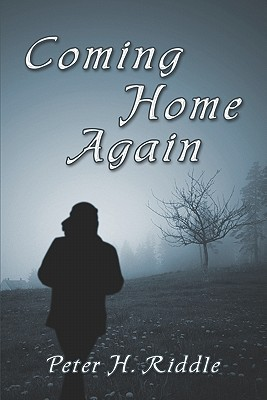 Coming Home Again  by  Peter H. Riddle