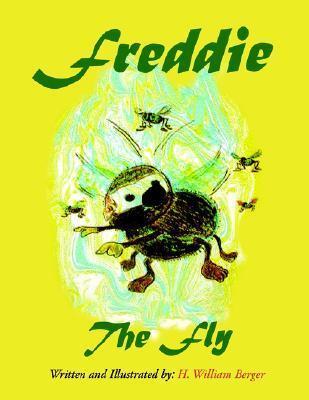 Freddie the Fly Freddie the Fly H. William Berger