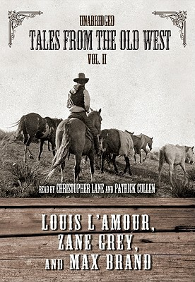 Tales from the Old West Vol. II  by  Louis LAmour