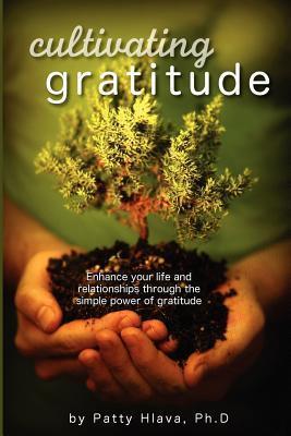 Cultivating Gratitude Patty Hlava
