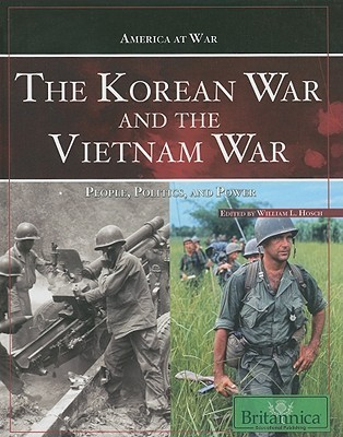 The Korean War And The Vietnam War: People, Politics, And Power  by  William L. Hosch