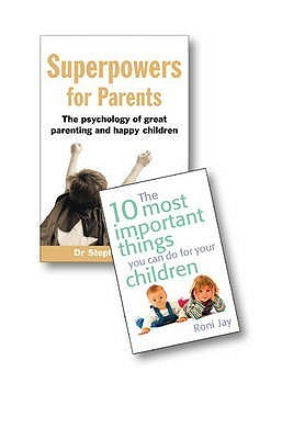 Superpowers for Parents. Stephen Briers. the 10 Most Important Things You Can Do for Your Children Stephen Briers