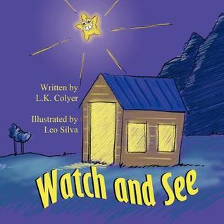 Watch and See  by  L. K. Colyer