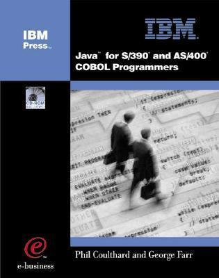 Java for S/390 and AS/400 COBOL Programmers George Farr