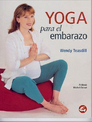 Yoga Para El Embarazo  by  Wendy Teasdill