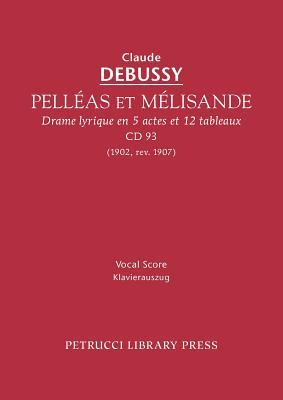 Pell as Et M Lisande, CD 93 - Vocal Score  by  Claude Debussy
