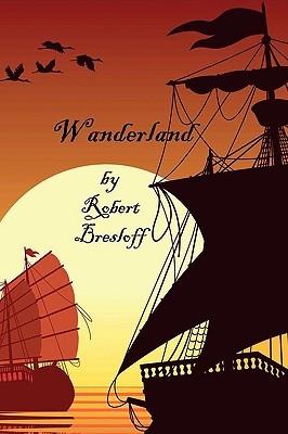Wanderland  by  Robert Bresloff