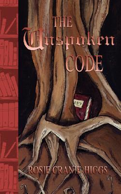 The Unspoken Code Rosie Cranie-Higgs