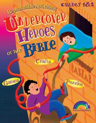 Undercover Heroes of the Bible--Grades 1&2 Donna McKinney