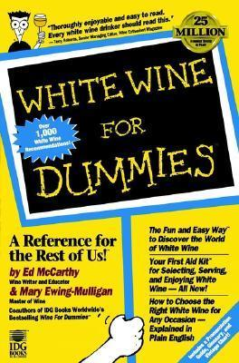 White Wine for Dummies  by  Ed McCarthy