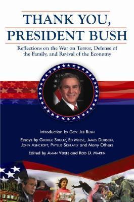 Thank You, President Bush: Reflections on the War on Terror, Defense of the Family, and Revival of the Economy  by  Aman Verjee
