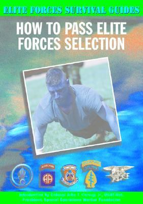 How to Pass Elite Forces Selection  by  Chris McNab